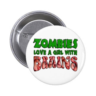 Zombies Love a Girl with Brains Button