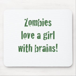 Zombies Love a Girl with Brains Mouse Pad