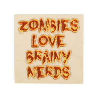 Zombies Love Brainy Nerds Wood Canvas