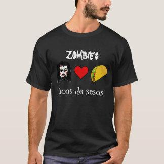 Zombies love tacos de sesos T-Shirt