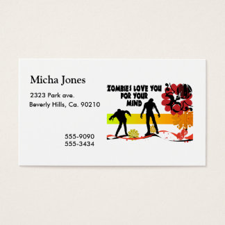 Zombies Love You For Your Mind Business Card