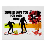 Zombies Love You For Your Mind Print