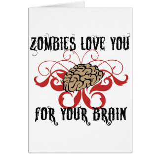 Zombies Love Your Brains Card