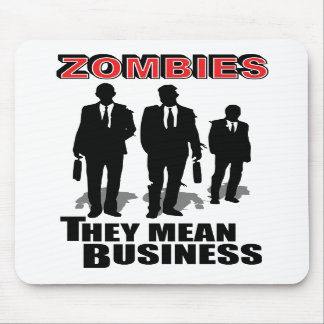 Zombies mean business mousepads