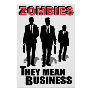 Zombies mean business poster