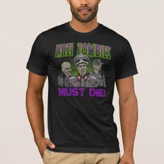 Zombies Must Die T-Shirt