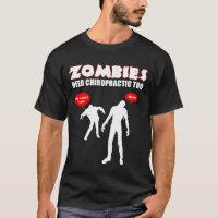 Zombies Need Chiropractic Too - Black T-Shirt