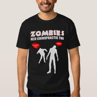 Zombies Need Chiropractic Too - Black T Shirts