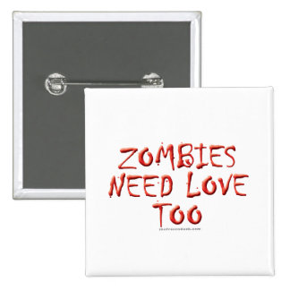 Zombies Need Love Too 2 Inch Square Button