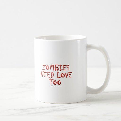 Zombies Need Love Too Coffee Mug