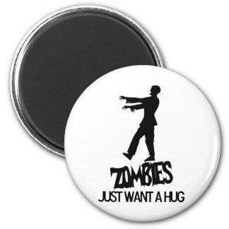 Zombies Needs A Hug Too Magnet