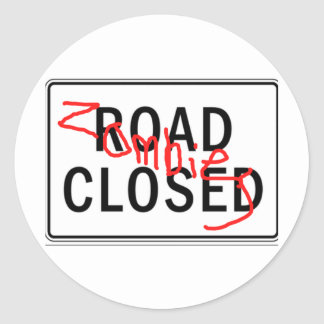 Zombies Road Closed Round Sticker