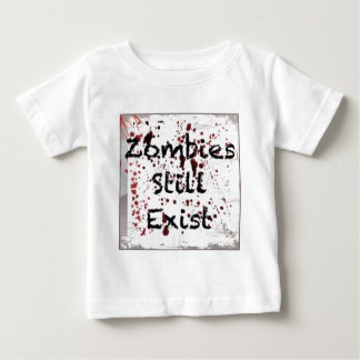 Zombies still existing baby T-Shirt