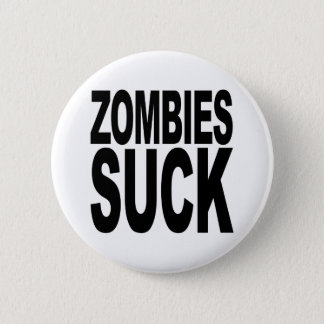Zombies Suck Button
