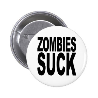 Zombies Suck Pinback Buttons