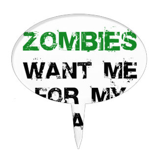 Zombies Want My Brains Cake Topper