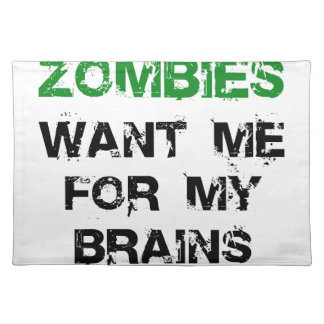 Zombies Want My Brains Cloth Placemat