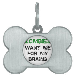 Zombies Want My Brains Pet Tag