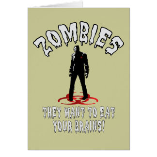 Zombies Warning - They Want To Eat Your Brains! Card