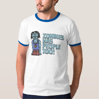 Zombies Was People Too T-Shirt