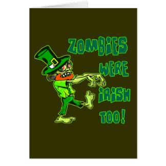 Zombies Were Irish Too! Greeting Card