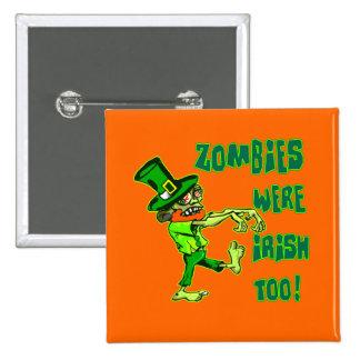 Zombies Were Irish Too! Leprechaun Zombies! Button