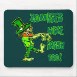 Zombies Were Irish Too! Leprechaun Zombies! Mousepad
