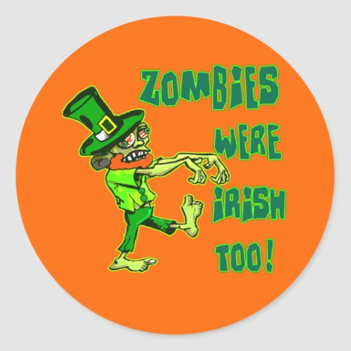 Zombies Were Irish Too! Leprechaun Zombies! Sticker