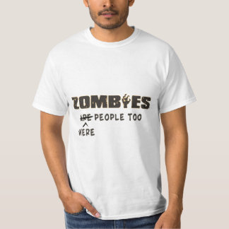 Zombies Were People T-Shirt