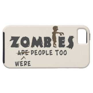 Zombies Were People Too iPhone 5 Case