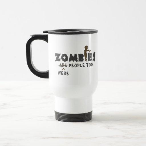 Zombies Were People Too Coffee Mug