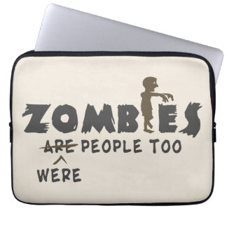 Zombies Were People Too Computer Sleeves