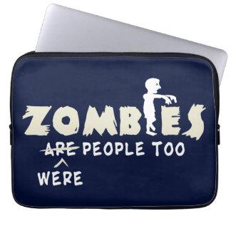 Zombies Were People Too Laptop Sleeves