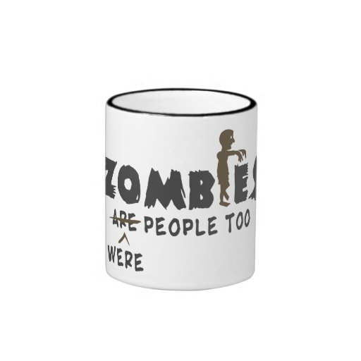 Zombies Were People Too Mugs