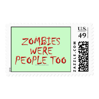 Zombies Were People Too Postage