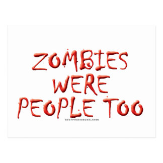 Zombies Were People Too Postcard