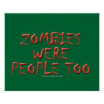 Zombies Were People Too Poster