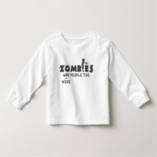 Zombies Were People Too Toddler T-shirt