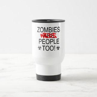 Zombies Were People Too! Travel Mug