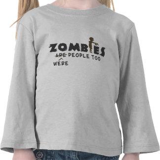 Zombies Were People Too Tees