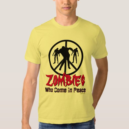 Zombies Who Come In Peace Funny T-Shirt