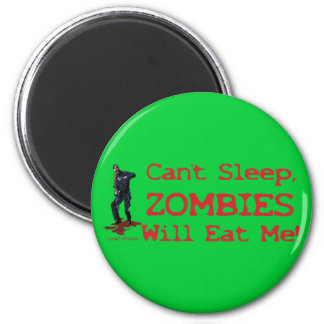 Zombies Will Eat Me 2 Inch Round Magnet