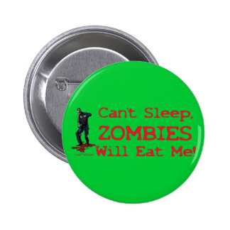 Zombies Will Eat Me Pinback Button