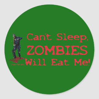 Zombies Will Eat Me Classic Round Sticker