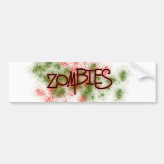 Zombies with 100% more splatter! bumper sticker