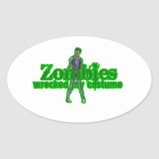 Zombies Wrecked My Costume - Halloween Oval Sticker