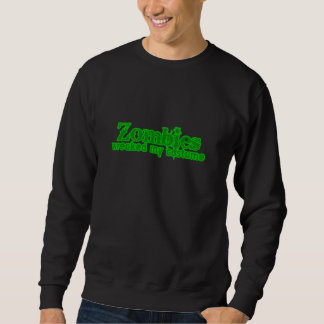 Zombies Wrecked My Costume Text Halloween Pull Over Sweatshirts