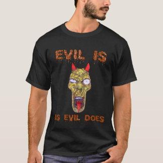 ZombieZ EVIL IS  AS EVIL DOES MENS T-SHIRT