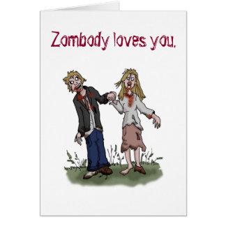 Zombody le ama - tarjeta de felicitación del amor