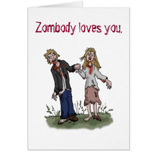 Zombody loves you - Zombie love greeting card. Card